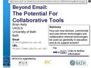 http www ukoln ac ukwebfocuseventsconferenceseunis2005workshoptechnologies Beyond Email The