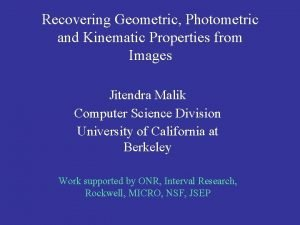 Recovering Geometric Photometric and Kinematic Properties from Images