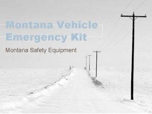 Montana Vehicle Emergency Kit Montana Safety Equipment LEFT