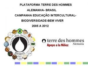 PLATAFORMA TERRE DES HOMMES ALEMANHA BRASIL CAMPANHA EDUCAO