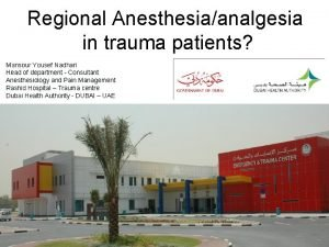 Regional Anesthesiaanalgesia in trauma patients Mansour Yousef Nadhari
