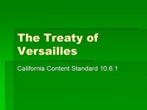 The Treaty of Versailles California Content Standard 10