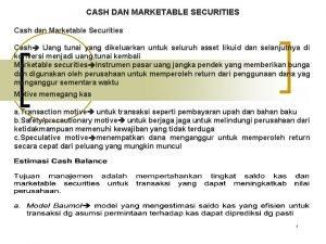 CASH DAN MARKETABLE SECURITIES Cash dan Marketable Securities