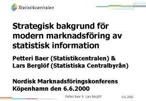 Strategisk bakgrund fr modern marknadsfring av statistisk information