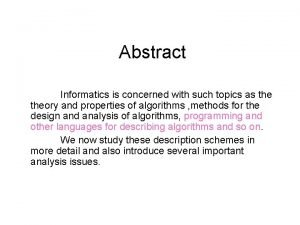 Abstract Informatics is concerned with such topics as