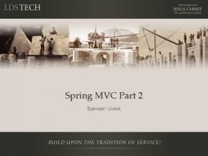 Spring MVC Part 2 Spencer Uresk Notes This