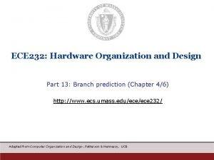 ECE 232 Hardware Organization and Design Part 13