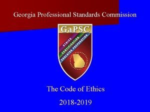 Georgia Professional Standards Commission The Code of Ethics