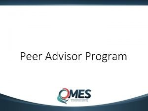 Peer Advisor Program Peer Advisor Program The Peer