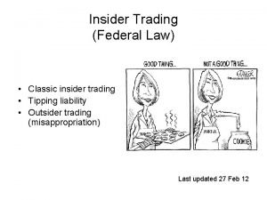 Insider Trading Federal Law Classic insider trading Tipping