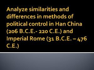 Analyze similarities and differences in methods of political