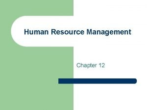 Human Resource Management Chapter 12 Definition of Human