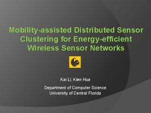 Mobilityassisted Distributed Sensor Clustering for Energyefficient Wireless Sensor