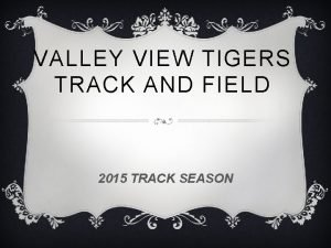 VALLEY VIEW TIGERS TRACK AND FIELD 2015 TRACK
