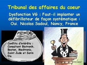 Tribunal des affaires du coeur Dysfonction VG Fautil