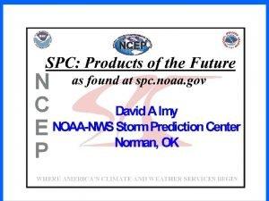 Presentation Outline SPC WebRedesign Watch Probabilities Enhanced Thunder