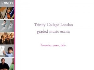 Trinity College London graded music exams Presenter name