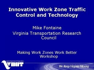 Innovative Work Zone Traffic Control and Technology Mike