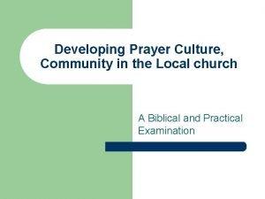 Developing Prayer Culture Community in the Local church