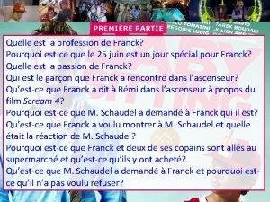 PREMIRE PARTIE Quelle est la profession de Franck