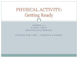 PHYSICAL ACTIVITY Getting Ready LESSON 2 1 S