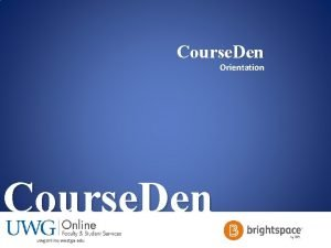 Course Den Orientation Course Den uwgonline westga edu