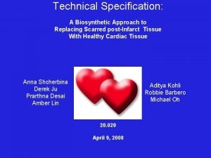 Technical Specification A Biosynthetic Approach to Replacing Scarred