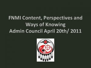 FNMI Content Perspectives and Ways of Knowing Admin