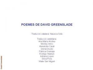 POEMES DE DAVID GREENSLADE David Greenslade Traducci catalana