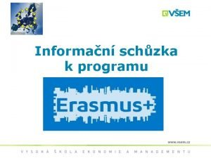 Informan schzka k programu Erasmus Program ERASMUS se
