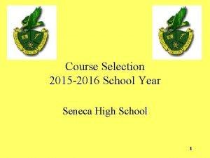 Course Selection 2015 2016 School Year Seneca High