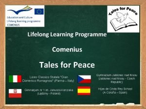 Lifelong Learning Programme Comenius Tales for Peace Liceo