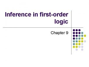 Inference in firstorder logic Chapter 9 Outline l