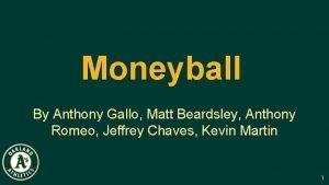 Moneyball By Anthony Gallo Matt Beardsley Anthony Romeo