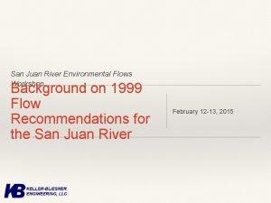 San Juan River Environmental Flows Workshop Background on
