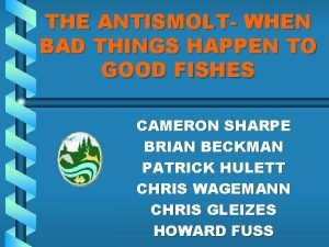 THE ANTISMOLT WHEN BAD THINGS HAPPEN TO GOOD