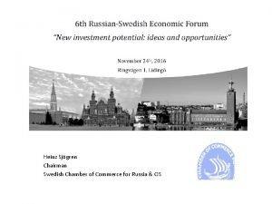 Heinz Sjgren Chairman Swedish Chamber of Commerce for