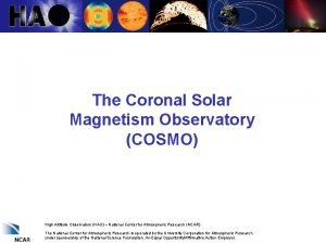 The Coronal Solar Magnetism Observatory COSMO High Altitude