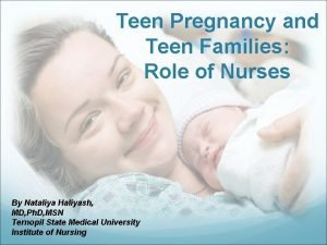 Teen Pregnancy and Teen Families Role of Nurses