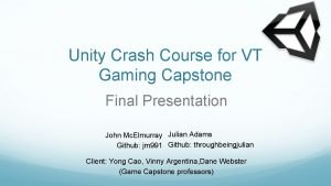 Unity Crash Course for VT Gaming Capstone Final