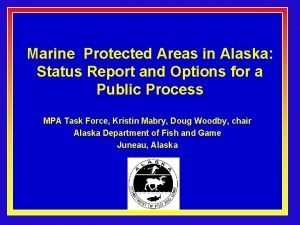 Marine Protected Areas in Alaska Status Report and