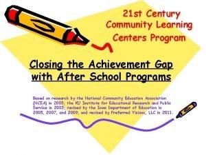 21 st Century Community Learning Centers Program Closing