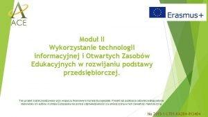 Modu II Wykorzystanie technologii informacyjnej i Otwartych Zasobw