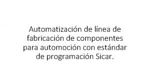 Automatizacin de lnea de fabricacin de componentes para