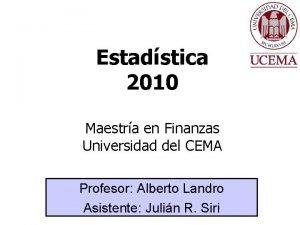 Estadstica 2010 Maestra en Finanzas Universidad del CEMA