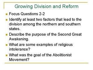 Growing Division and Reform n n n Focus