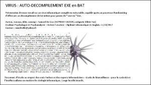 VIRUS AUTODECOMPILEMENT EXE en BAT Prsentation de mon
