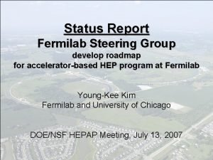 Status Report Fermilab Steering Group develop roadmap for