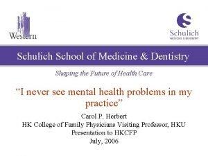 Schulich School of Medicine Dentistry Shaping the Future