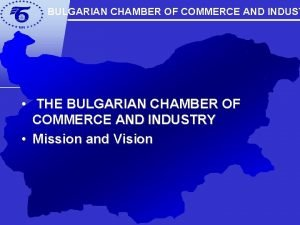 BULGARIAN CHAMBER OF COMMERCE AND INDUST THE BULGARIAN